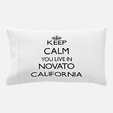 Keep calm you live in Novato Californi Pillow Case