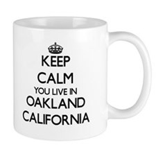 Keep calm you live in Oakland California Mugs