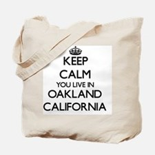 Keep calm you live in Oakland California Tote Bag