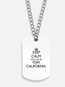 Keep calm you live in Ojai California Dog Tags