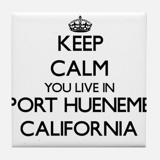 Keep calm you live in Port Hueneme Ca Tile Coaster