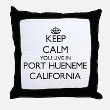 Keep calm you live in Port Hueneme Ca Throw Pillow