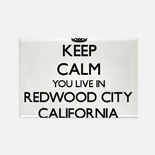Keep calm you live in Redwood City Califor Magnets