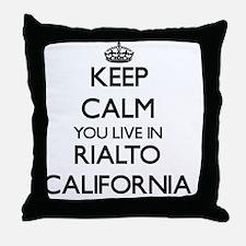 Keep calm you live in Rialto Californ Throw Pillow
