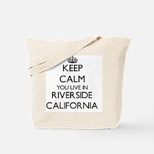 Keep calm you live in Riverside Californi Tote Bag