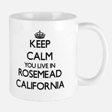Keep calm you live in Rosemead California Mugs