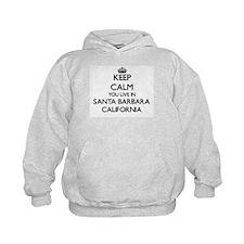 Keep calm you live in Santa Barbara Ca Hoodie