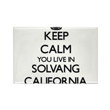 Keep calm you live in Solvang California Magnets