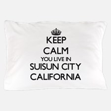 Keep calm you live in Suisun City Cali Pillow Case