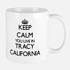 Keep calm you live in Tracy California Mugs