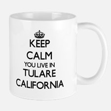 Keep calm you live in Tulare California Mugs