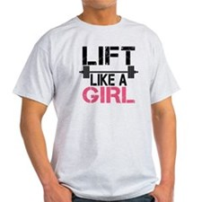 Lift Like A Girl T-Shirt