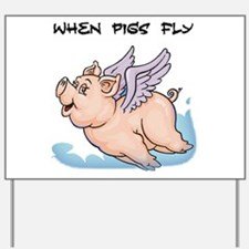 When pigs fly Yard Sign