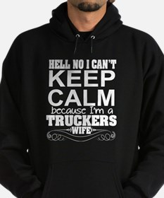 Can't Keep Calm Truckers Wife Hoodie