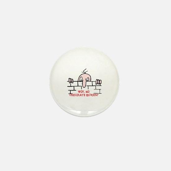 Wot No Chocolate Bickies Mini Button