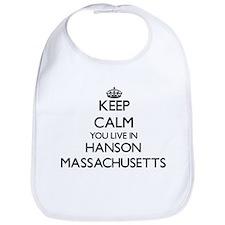 Keep calm you live in Hanson Massachusetts Bib