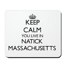 Keep calm you live in Natick Massachuset Mousepad