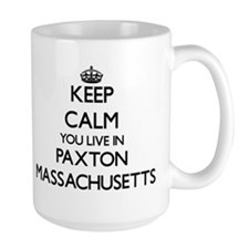 Keep calm you live in Paxton Massachusetts Mugs