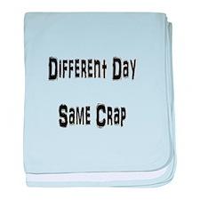 Different Day Same Crap baby blanket