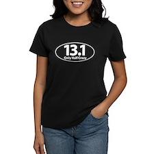 Half Marathon -Only Half Crazy T-Shirt