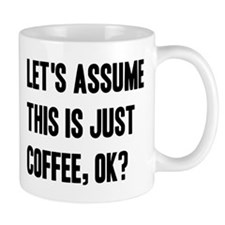Let's Assume Coffee Mugs