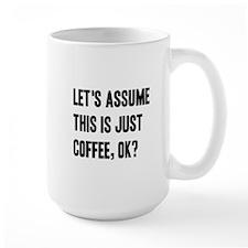 Let's Assume Coffee Mugs