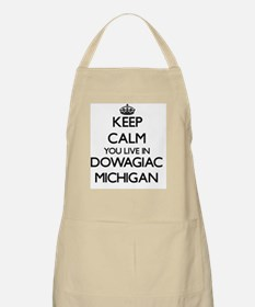 Keep calm you live in Dowagiac Michigan Apron