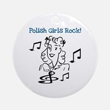 Polish Girls Rock Ornament (Round)