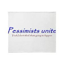 pessimists unite Throw Blanket