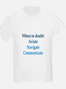Aviate, Navigate, Communicate T-Shirt