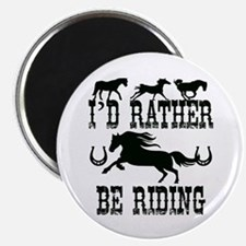 I'd Rather Be Riding Horses Magnets