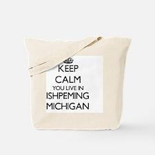 Keep calm you live in Ishpeming Michigan Tote Bag