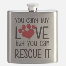 you can't buy LOVE but you can RESCUE IT Flask