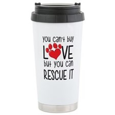 you can't buy LOVE but you can RESCUE IT Travel Mu