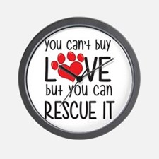 you can't buy LOVE but you can RESCUE IT Wall Cloc
