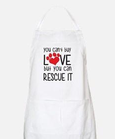 you can't buy LOVE but you can RESCUE IT Apron