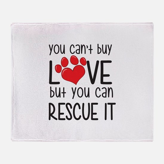 you can't buy LOVE but you can RESCUE IT Throw Bla