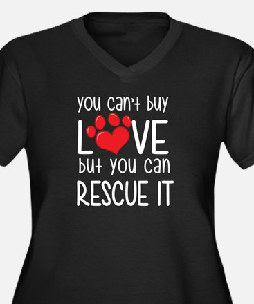 you can't buy love but you can rescue it Plus Size