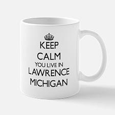 Keep calm you live in Lawrence Michigan Mugs