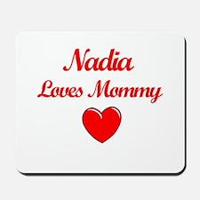 Nadia Loves Mommy Mousepad