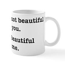 Beautiful Like Me Mug