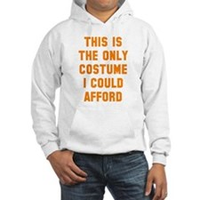 Only costume I could afford Hoodie