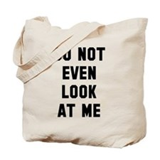 Do not even look at me Tote Bag