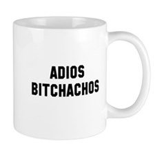 Adios bitchachos Mug
