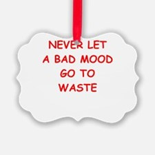 bad mood Ornament