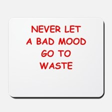 bad mood Mousepad