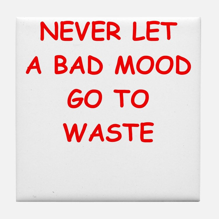 bad mood Tile Coaster