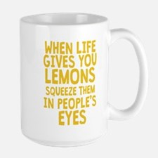 When Life Gives You Lemons Mugs