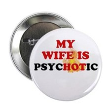 """Psychotic 2.25"""" Button"""