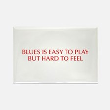 Blues is easy to play but hard to feel-Opt red 550
